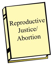 Reproductive Justice/Abortion